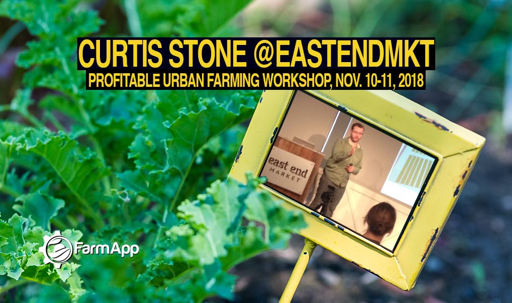 farmapp curtis stone profitable urban workshop east end mkt november